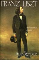 Image for Franz Liszt: The Weimar Years, 1848-1861 from emkaSi