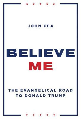 Image for Believe Me: The Evangelical Road to Donald Trump from emkaSi