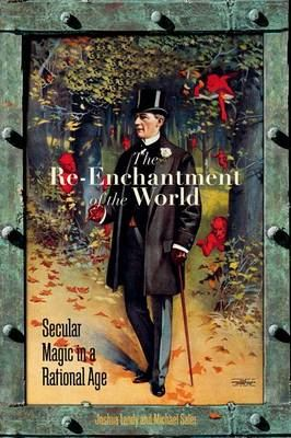 Image for The Re-Enchantment of the World: Secular Magic in a Rational Age from emkaSi