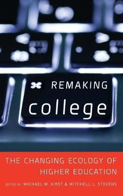 Image for Remaking College: The Changing Ecology of Higher Education from emkaSi