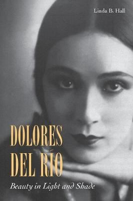 Image for Dolores del Rio: Beauty in Light and Shade from emkaSi