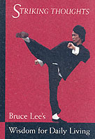 Image for Bruce Lee Striking Thoughts: Bruce Lee's Wisdom for Daily Living from emkaSi