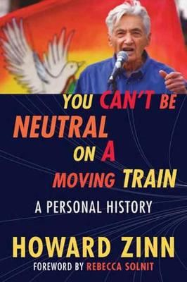 Image for You Can't Be Neutral on a Moving Train: A Personal History from emkaSi