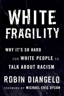 Image for White Fragility: Why It's So Hard for White People to Talk About Racism from emkaSi