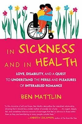 Image for In Sickness and in Health-Love, Disability, and a Quest to Understand the Perils and Pleasures of Inter-abled Romance from emkaSi
