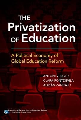 Image for The Privatization of Education: A Political Economy of Global Education Reform from emkaSi