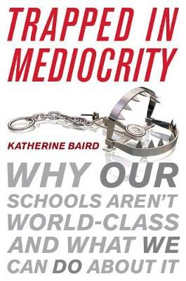 Image for Trapped in Mediocrity: Why Our Schools Aren't World-Class and What We Can Do About It from emkaSi