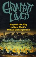 Image for Graffiti Lives: Beyond the Tag in New York's Urban Underground from emkaSi