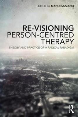Image for Re-Visioning Person-Centred Therapy - Theory and Practice of a Radical Paradigm from emkaSi