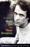 Image for Hold On to Your Dreams: Arthur Russell and the Downtown Music Scene, 1973-1992 from emkaSi