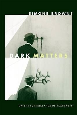 Image for Dark Matters: On the Surveillance of Blackness from emkaSi