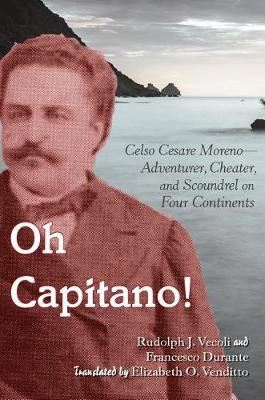 Image for Oh Capitano! - Celso Cesare Moreno-Adventurer, Cheater, and Scoundrel on Four Continents from emkaSi