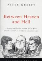 Image for Between Heaven and Hell: a Dialog Somewhere Beyond Death with John F. Kennedy, C.S. Lewis and Aldous Huxley from emkaSi