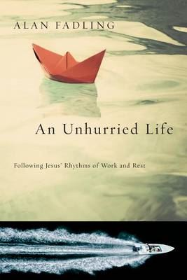 Image for An Unhurried Life: Following Jesus' Rhythms of Work and Rest from emkaSi