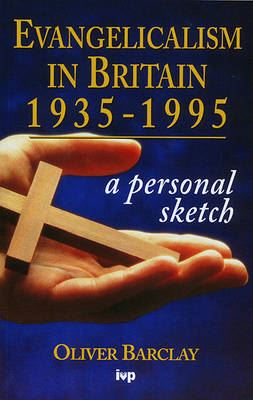 Image for Evangelicalism in Britain, 1935-95: A Personal Sketch from emkaSi