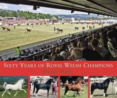Image for Sixty Years of Royal Welsh Champions: A Celebration of Welsh Pony and Cob Champions, 1947-2007 from emkaSi