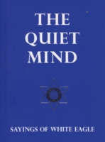 Image for The Quiet Mind: Sayings of White Eagle from emkaSi