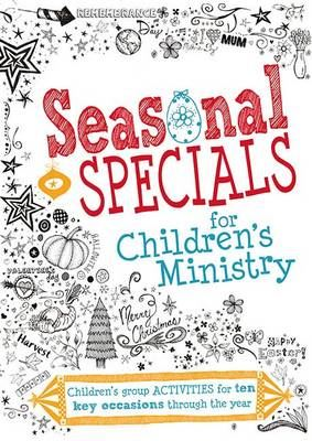 Image for Seasonal Specials for Children's Ministry: Children's Group Activities for Ten Key Occasions Through the Year from emkaSi