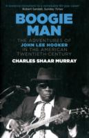 Image for Boogie Man: The Adventures of John Lee Hooker in the American Twentieth Century from emkaSi