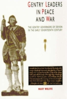 Image for Gentry Leaders In Peace And War: The Gentry Governors of Devon in the Early Seventeenth Century from emkaSi