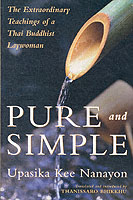 Image for Pure and Simple: Extraordinary Teachings of a Thai Buddhist Laywoman from emkaSi