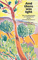 Image for And There Was Light: The Autobiography of a Blind Hero in the French Resistance from emkaSi
