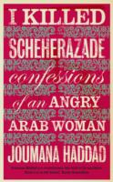 Image for I Killed Scheherazade: Confessions of an Angry Arab Woman from emkaSi