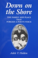 Image for Down on the Shore: The Family and Place That Forged a Poet's Voice from emkaSi