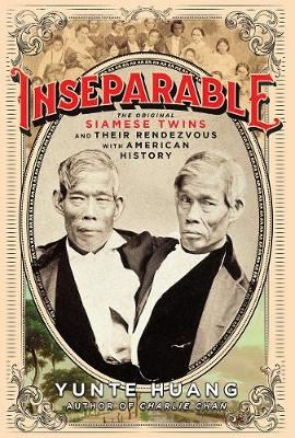 Image for Inseparable - The Original Siamese Twins and Their Rendezvous with American History from emkaSi