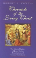 Image for Chronicle of the Living Christ: Life and Ministry of Jesus Christ - Foundations of a Cosmic Christianity from emkaSi
