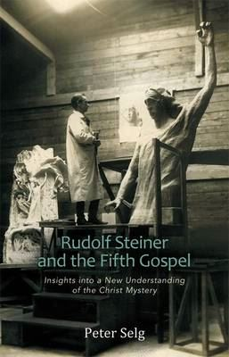 Image for Rudolf Steiner and the Fifth Gospel: Insights into a New Understanding of the Christ Mystery from emkaSi