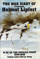 Image for The War Diary of Hauptmann Helmut Lipfert: JG 52 On the Russian Front  . 1943-1945 from emkaSi