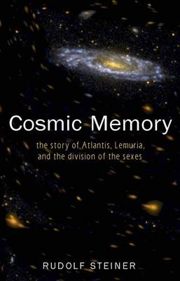 Image for Cosmic Memory: The Story of Atlantis, Lemuria and the Division of the Sexes from emkaSi