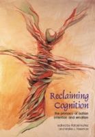 Image for Reclaiming Cognition: The Primacy of Action, Intention and Emotion from emkaSi