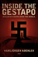 Image for Inside the Gestapo: Hitler's Shadow Over the World from emkaSi