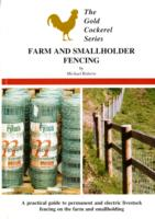 Image for Farm and Smallholder Fencing: A Practical Guide to Permanent and Electric Livestock Fencing on the Farm and Smallholding from emkaSi