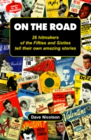 Image for On the Road: 26 Hitmakers of the Fifties and Sixties Tell Their Own Amazing Stories from emkaSi
