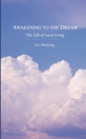 Image for Awakening to the Dream: The Gift of Lucid Living from emkaSi
