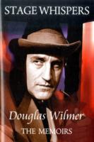 Image for Stage Whispers: Douglas Wilmer, the Memoirs from emkaSi