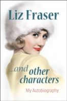 Image for Liz Fraser... and Other Characters: My Autobiography from emkaSi