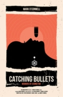 Image for Catching Bullets: Memoirs of a Bond Fan from emkaSi