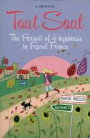 Image for Tout Soul: The Pursuit of Happiness in Rural France from emkaSi