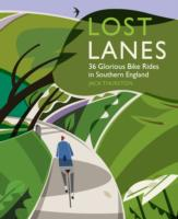 Image for Lost Lanes: 36 Glorious Bike Rides in Southern England (London and the South-East) from emkaSi