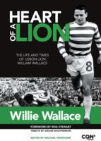 Image for Heart of a Lion: The Life and Times of Lisbon Lion William Wallace from emkaSi