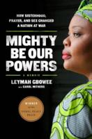 Image for Mighty Be Our Powers: How Sisterhood, Prayer, and Sex Changed a Nation at War from emkaSi