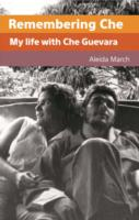 Image for Remembering Che: My Life with Che Guevara from emkaSi
