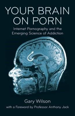 Image for Your Brain on Porn: Internet Pornography and the Emerging Science of Addiction from emkaSi