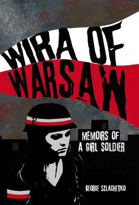 Image for Wira of Warsaw: Memoirs of a Girl Soldier from emkaSi
