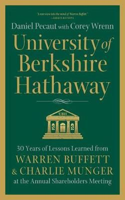 Image for University of Berkshire Hathaway - 30 Years of Lessons Learned from Warren Buffett & Charlie Munger at the Annual Shareholders Meeting from emkaSi