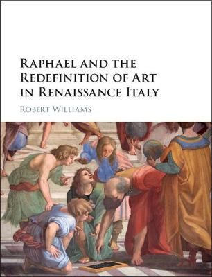 Image for Raphael and the Redefinition of Art in Renaissance Italy from emkaSi